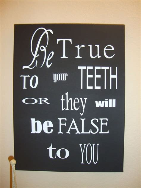 bathroom slogans 51 best images about dental quotes on pinterest life is