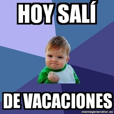 im genes memes vacaciones meme bebe exitoso hoy sal 237 de vacaciones 85019