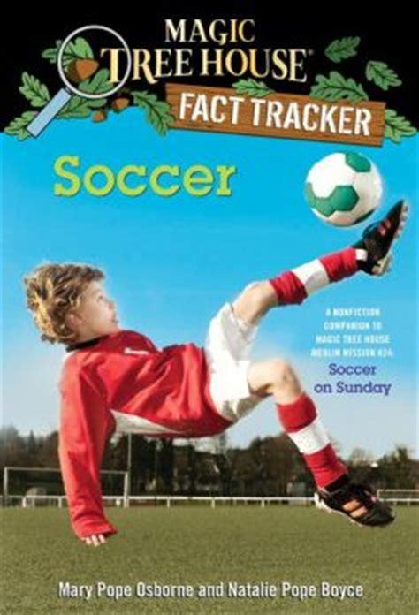 magic tree house soccer on sunday magic tree house fact tracker 29 soccer a nonfiction companion to magic tree house