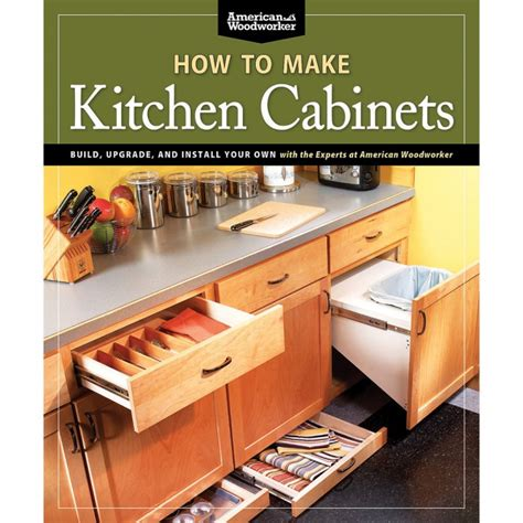 how make kitchen cabinets how to make kitchen cabinets book from american woodworker