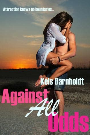 against all odds a novel books against all odds against all odds 1 by kels barnholdt