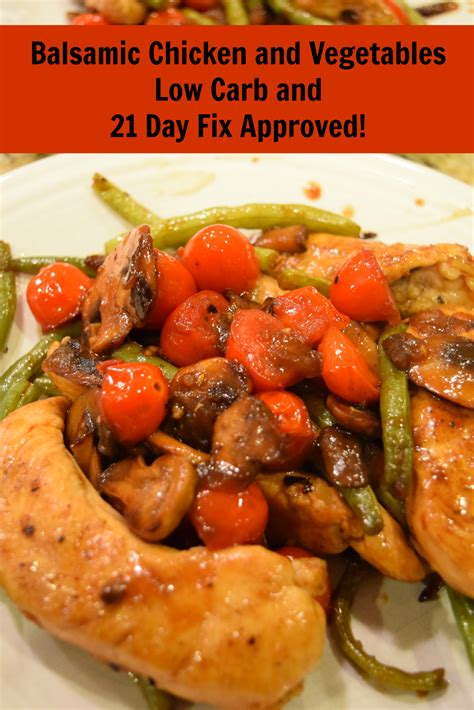 vegetables 21 day fix balsamic chicken and vegetables 21 day fix approved