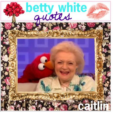 Betty White Birthday Quotes Funny 90th Birthday Quotes