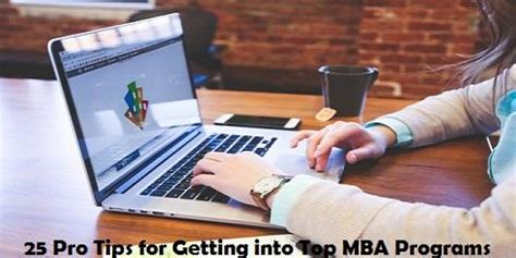 Easiest Mba Schools To Get Into by 25 Best Curated Pro Tips For Getting Into Top Mba Programs