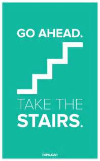 Take The Stairs Challenge by Workout Motivation Amp Motivational Quote Popsugar Fitness