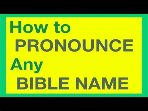 how to pronounce how to pronounce bible names with ease