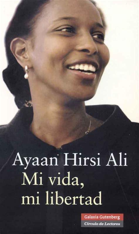 mi vida mi libertad de ayaan hirsi ali letras libres