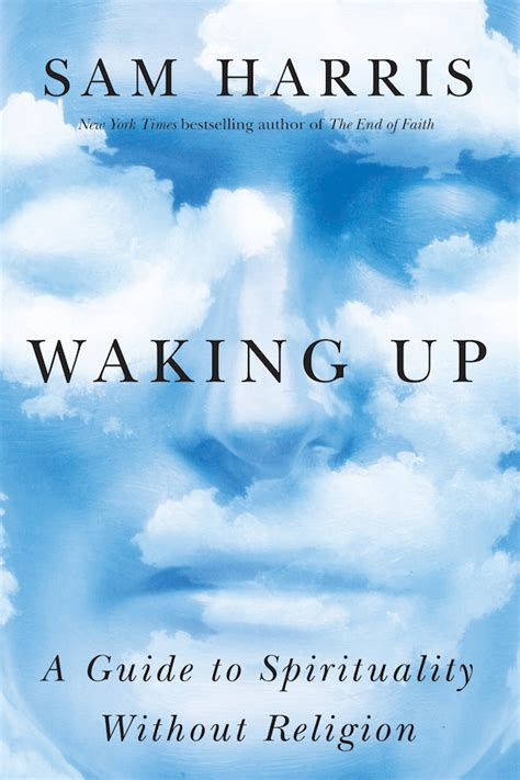 waking up a guide to spirituality without religion waking up is atheist sam harris lying to sell books
