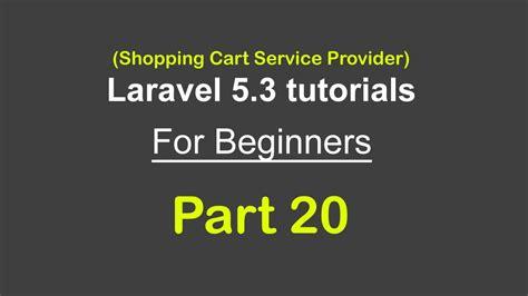 laravel tutorial ecommerce shopping cart service provider dependency laravel