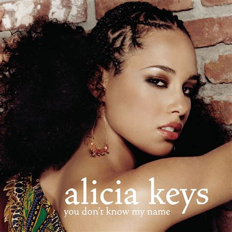 alicia keys you don t know my name you don t know my name 187 alicia keys