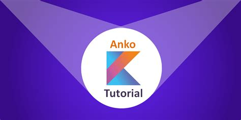 tutorial android kotlin what is kotlin anko how it make development easier with
