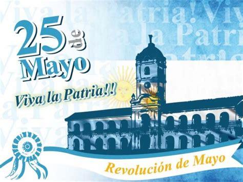 canciones alusiva al 25 de mayo imagenes para la celebraci 243 n del 25 de mayo en argentina