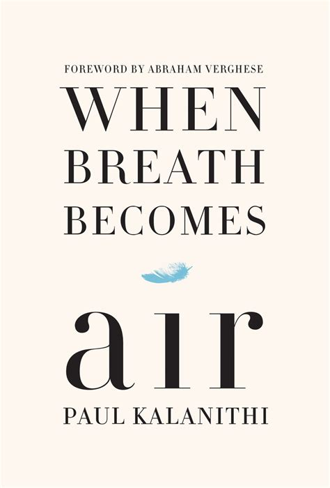when breath becomes air new day tuesday when breath becomes air by paul kalanithi