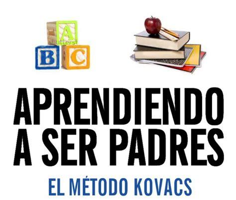 libro vamos a ser padres libro aprendiendo a ser padres el m 233 todo kovacs