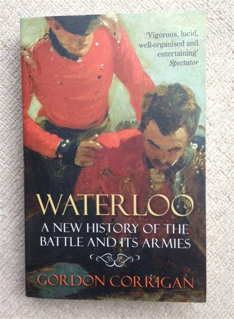 0007539401 waterloo the history of waterloo a new history of the battles and armies over