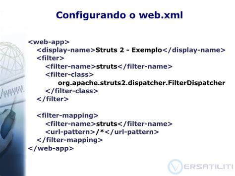 url pattern in web xml for struts2 conhecendo o struts 2 java tech day 2007