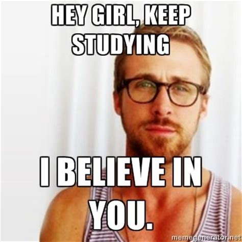 Ryan Gosling Study Meme - 56 best images about study inspiration on pinterest