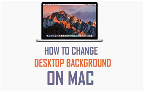 how to change desktop background on mac how to change desktop background on mac