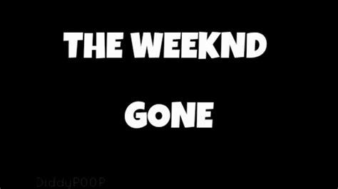 the weeknd gone the weeknd gone youtube