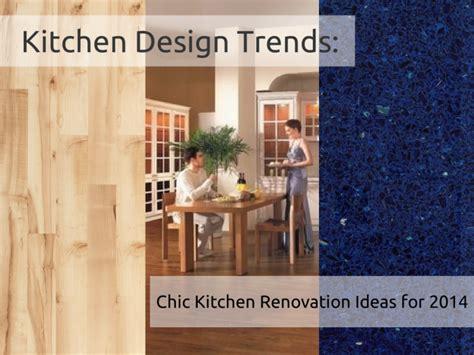 kitchen renovation ideas 2014 kitchen design trends chic kitchen renovation ideas