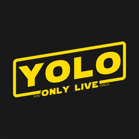 Yolo You Only Live Once yolo you only live once a wars story logo