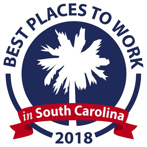 best place to work 2018 best places to work in south carolina south