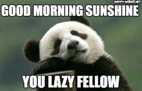 Good Morning Sunshine Meme - 20 good morning memes to brighten up your day