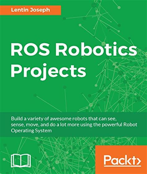 ros robotics by exle second edition learning to wheeled limbed and flying robots using ros kinetic kame books ros robotics projects pdf free e books