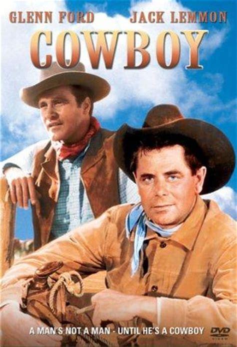 cowboy film imdb cowboy 1958 filming locations imdb