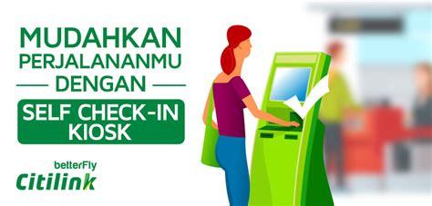 citilink indonesia check in daftar self check in kiosk