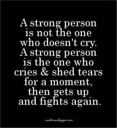 quotes a strong person is not the one who doesn t cry a