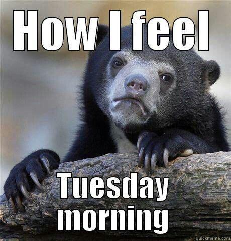 Tuesday Meme - pin by faith dugger on tuesday s monday s sister
