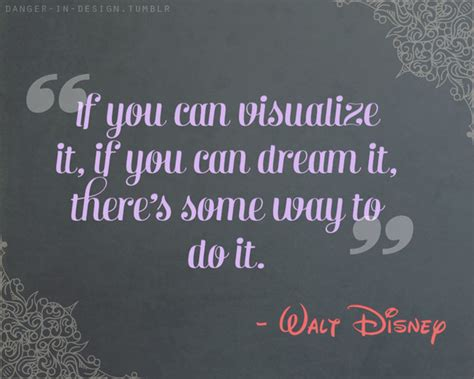 movie quotes you can do it if you can visualize it walt disney great quotes