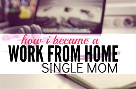 How Do I Work From Home Online - how i became a work from home single mom single moms income
