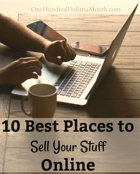 10 Best Places to Sell Your Stuff Online   One Hundred