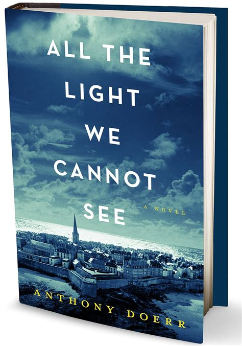 Anthony Doerr All The Light We Cannot See by All The Light We Cannot See By Anthony Doerr Museumreaders