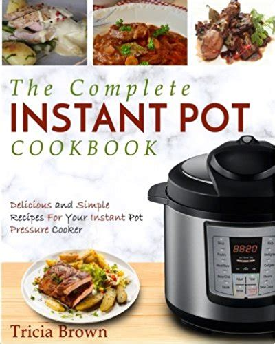 the complete instant pot recipes book 100 simple and budget friendly recipes for healthy and diet meals books best instant pot cookbooks 2017 the daily caller