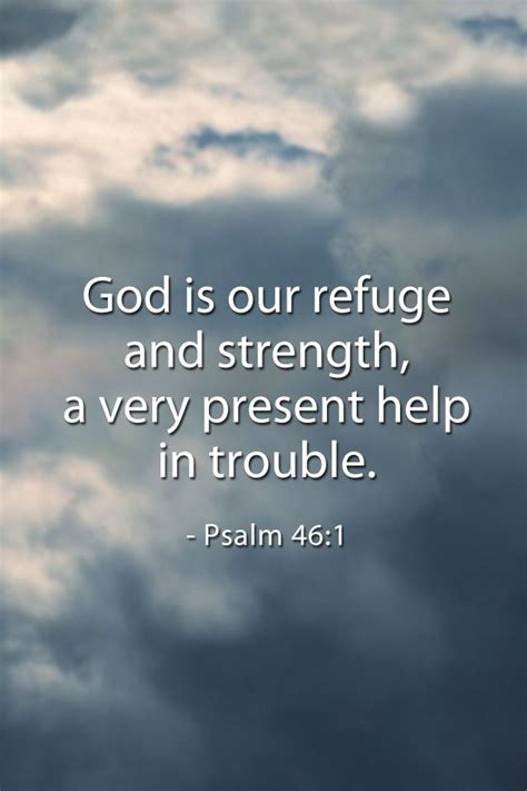 psalms of comfort in times of trouble god is our refuge and strength a very present help in