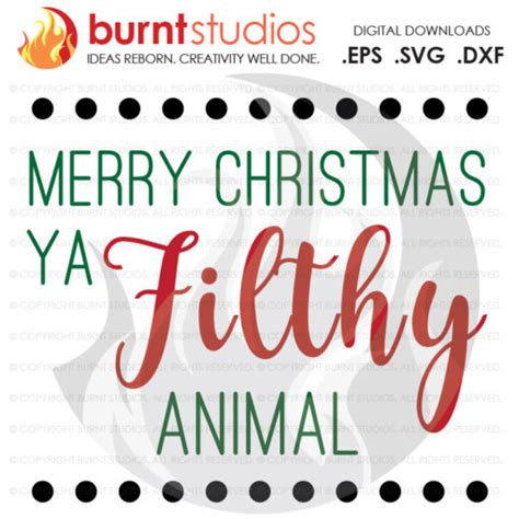 digital file merry christmas  filthy animal home  quote xmas funny svg file shirt
