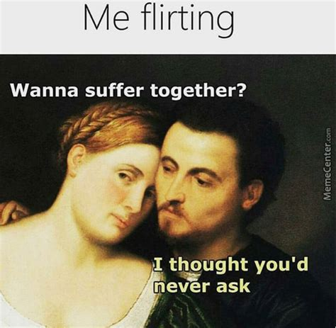 Flirt Meme - 20 flirting memes that will make you cringe sayingimages com