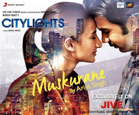 City Lights Songs by Muskurane Ki Wajah Tum Ho By Arijit Singh Xcitefun Net