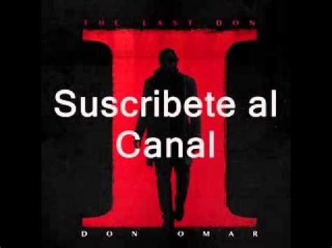 don omar the last don 2 cd completo 2015 youtube don omar 2015 cd album completo the last don ii the