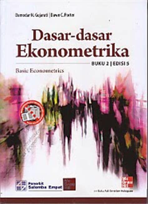 Dasar Dasar Ekonometrika 1 Ed 5 dasar dasar ekonometrika buku 2 damodar n gujarati