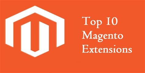 best magento extensions top 10 magento extensions plugins for ecommerce website