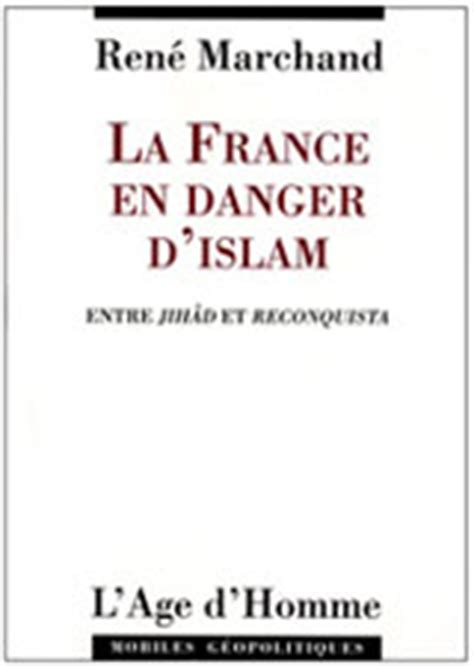 the danger of political islam to canada with a warning to america books la en danger d islam par ren 233 marchand point de