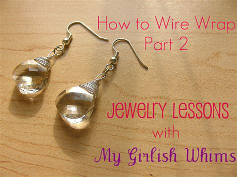 Jewelry Lessons How To Wire Wrap Jewelry Part 2 My