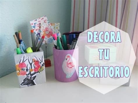 como decorar un escritorio de oficina decora tu escritorio diy youtube