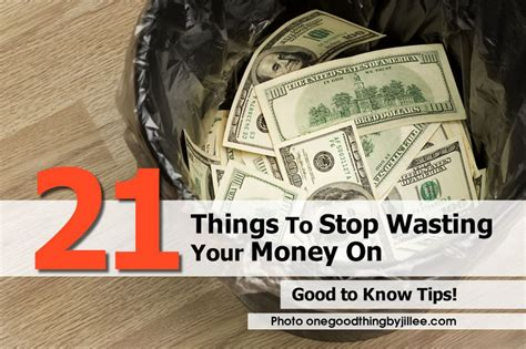 9 Things That Waste Your Money by 21 Things To Stop Wasting Your Money On