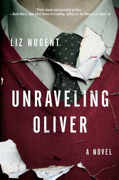 unraveling oliver a novel books unraveling oliver book by liz nugent official