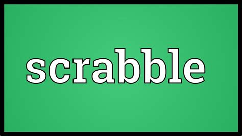 meaning of scrabbling scrabble meaning